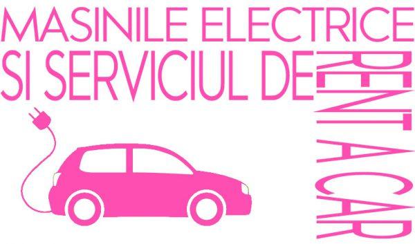 Masinile electrice si serviciul de rent a car
