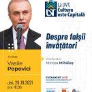 Diplomatul Vasile Popovici va susține conferința cu titlul Despre falșii învățători